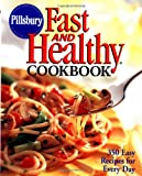 Pillsbury: Fast and Healthy Cookbook: 350 Easy Recipes for Every Day