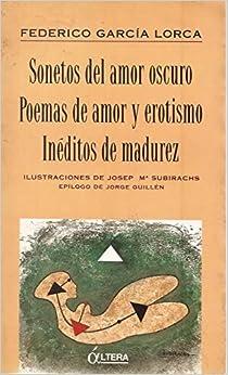Sonetos del Amor Oscuro: Poemas de Amor y Erotismo; Ineditos de