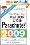 What Color Is Your Parachute? 2009: A...