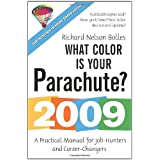 What Color Is Your Parachute? 2009: A Practical Manual for Job-Hunters and Career-Changers ~ Richard N. Bolles