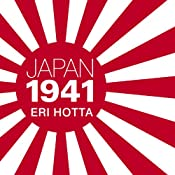 Japan 1941: Countdown to Infamy | [Eri Hotta]