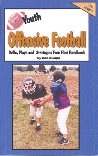 Youth Football Offensive Drills, Plays and Strategies Free Flow Handbook (Free Flow Ebooks 9) (Offensive Football Plays compare prices)