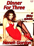 Dinner For Three - a filthy quickie (Filthy Quickies Book 13) (English Edition)