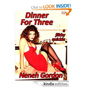 Dinner For Three - a filthy quickie (Filthy Quickies)