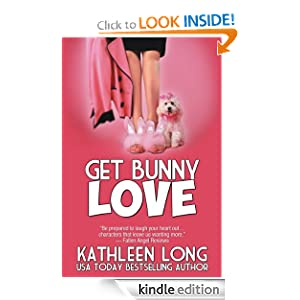 FREE KINDLE BOOK: Get Bunny Love, by Kathleen Long. Publisher: Kathleen Long; 1 edition (May 24, 2012)