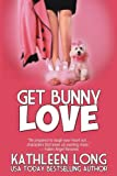 img - for Get Bunny Love book / textbook / text book