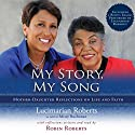 My Story, My Song: Mother-Daughter Reflections on Life and Faith Audiobook by Lucimarian Roberts, Robin Roberts, Missy Buchanan Narrated by Robin Miles, Robin Roberts