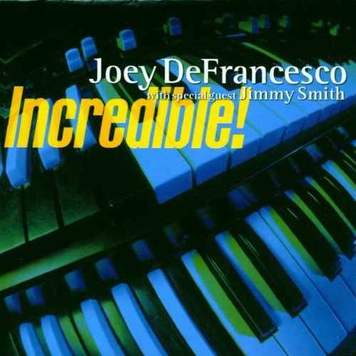 Incredible by Joey Defrancesco and Jimmy Smith