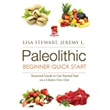 Paleo Beginner Quick Start: Essential Guide to Get Started Fast on a Gluten-Free Diet