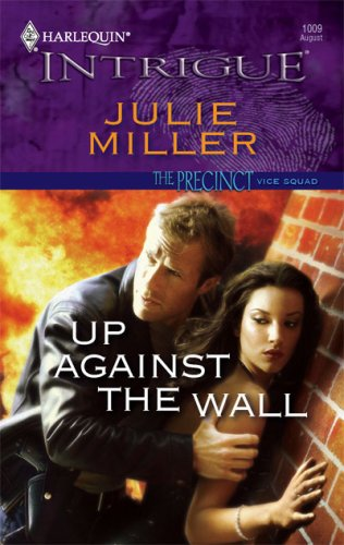 Up Against The Wall (Harlequin Intrigue Series), JULIE MILLER