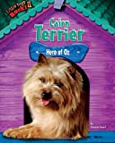 img - for Cairn Terrier: Hero of Oz (Little Dogs Rock! II) book / textbook / text book