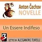 Novelle di Cechov: Un Essere Indifeso [A Defenseless Creature] | Anton Cechov