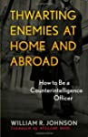 Thwarting Enemies at Home and Abroad:...
