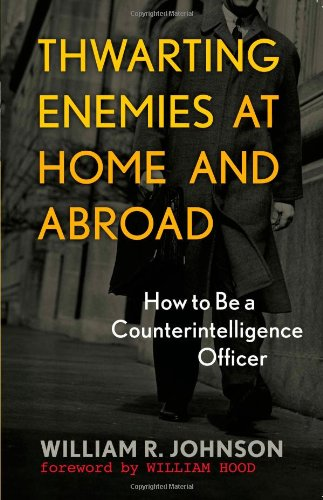 Thwarting Enemies at Home and Abroad: How to Be a...