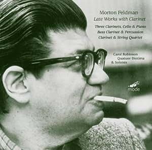 Feldman Edition, vol. 7 : Oeuvres tardives pour clarinette