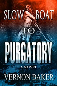 Slow Boat To Purgatory, Book One by Vernon Baker ebook deal