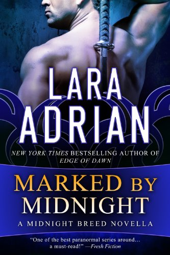 Lara Adrian - Marked by Midnight: A Midnight Breed Novella (Midnight Breed Vampire Romance)