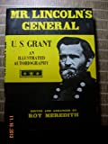 Mr. Lincoln's General, U.S. Grant: An Illustrated Autobiography (0517352990) by Ulysses S. Grant