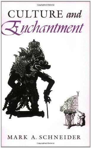 Culture and Enchantment, by Mark A. Schneider