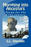 Morphing into Ancestors: poems for the 21st century