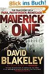 Maverick One: The True Story of a Par...