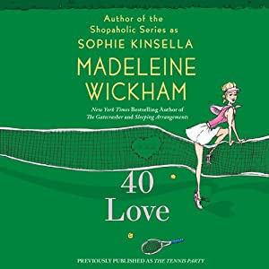 40 Love: A Novel | [Madeleine Wickham]