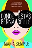 Donde Estas, Bernadette (Spanish Edition)