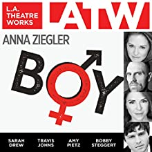 Boy Performance by Anna Ziegler Narrated by Sarah Drew, John Getz, Travis Johns, Amy Pietz, Bobby Steggert