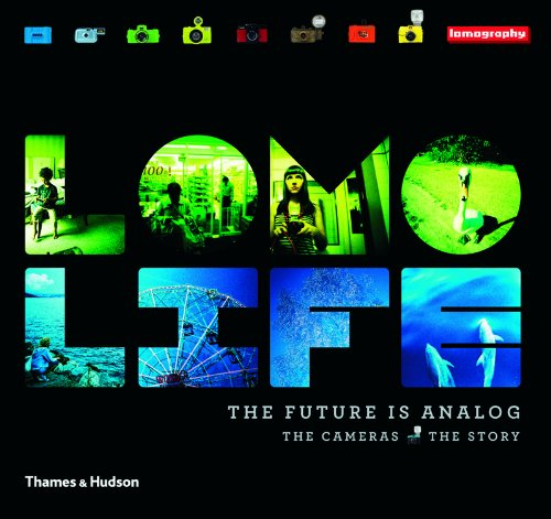 Lomo Life: The Future is Analogue: The Cameras  The Story (Photography)