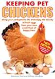 Johannes Paul Keeping Pet Chickens: Bring Your Backyard to Life and Enjoy the Bounty of Fresh Eggs from Your Own Small Flock of Happy Hens