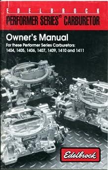 edelbrock performer series carburetor owner s manual for edelbrock carb owners manual edelbrock 1406 owners manual