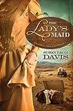 The Ladys Maid (Prairie Dreams Book 1)