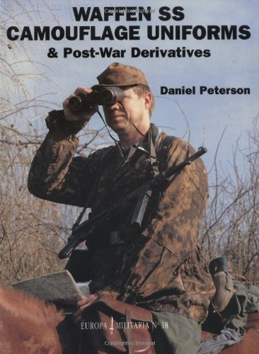 Waffen-SS Camouflage Uniforms: & Post-War Derivatives (Europa Militaria)