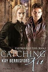 Catching Kit (Underground Elves Book 1)
