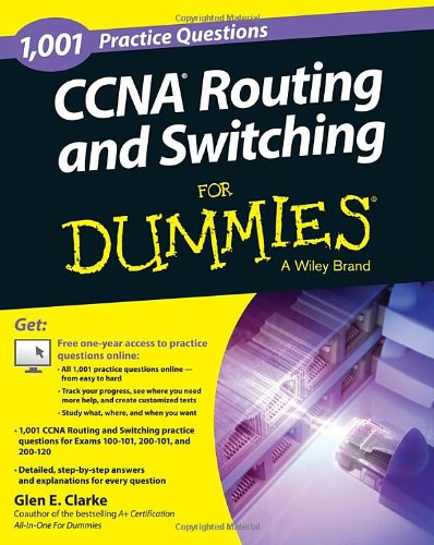 1,001 Ccna Routing And Switching Practice Questions For Dummies (+ Free Online Practice) (For Dummies (Computer/Tech))