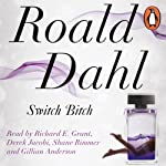 Switch Bitch | Roald Dahl