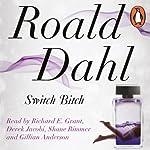 Switch Bitch | Roald Dahl