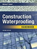 img - for By Michael Kubal - Construction Waterproofing Handbook: Second Edition:2nd (Second) edition book / textbook / text book