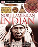 img - for North American Indian [EYEWITNESS BK NORTH AMER INDIA] book / textbook / text book