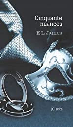Fifty Shades : Coffret 50 nuances 3 volumes : Tome 1, Cinquante nuances de Grey ; Tome 2, Cinquante nuances plus sombres ; Tome 3, Cinquante nuances plus claires