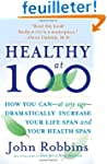 Healthy at 100: The Scientifically Pr...