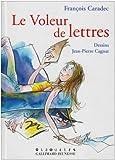 echange, troc François Caradec - Le Voleur de lettres