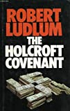 The Holcroft Covenant Robert. Ludlum