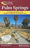 Search : Five-Star Trails: Palm Springs: 31 Spectacular Hikes in the Southern California Desert Resort Area