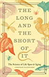 The Long and the Short of It: The Science of Life Span and Aging