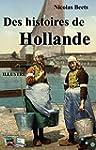 Des histoires de Hollande (Illustr�)...