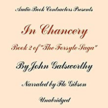 In Chancery: The Forsyte Saga, Book 2   Livre audio Auteur(s) : John Galsworthy Narrateur(s) : Flo Gibson