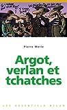 echange, troc Pierre Merle - Argot, verlan et tchatches
