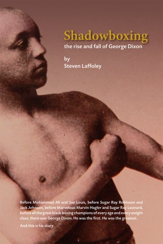 Shadowboxing: The Rise and Fall of George Dixon: Steven Laffoley: 9781897426449: Books - Amazon.ca