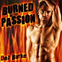 Burned by Passion: A BWWM Interracial Romance Audiobook by Dez Burke Narrated by Pepper Laramie